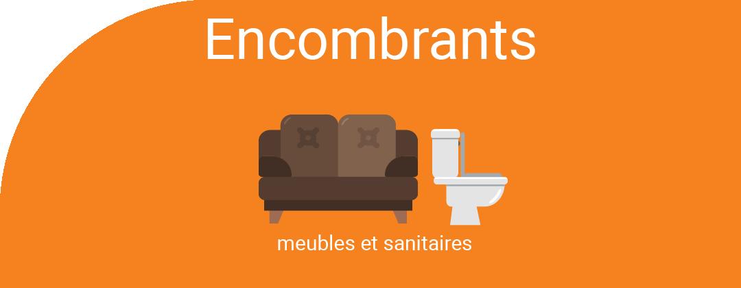 Déchets encombrants : meubles, ménagers, gravas, déblais